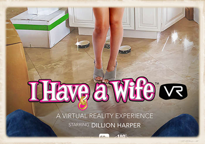 I Have A Wife with Dillion Harper