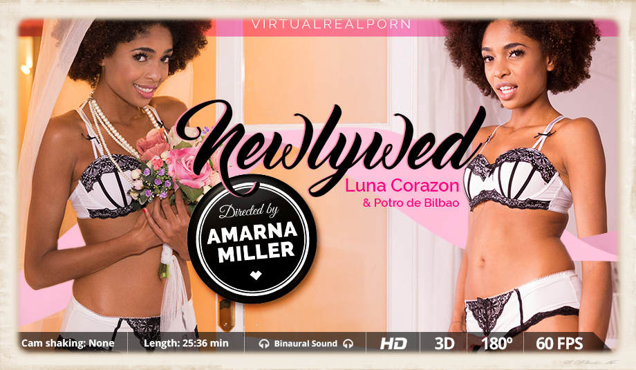 Ms. Luna Corazon stars in Newlywed for Virtual Real Porn