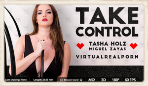 Ms. Tasha Holz stars in Take Control for Virtual Real Porn