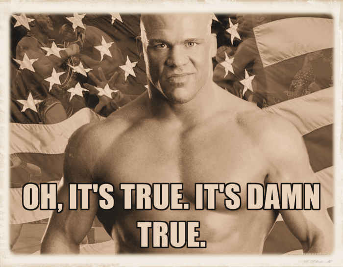 Kurt Angle its true meme graphic