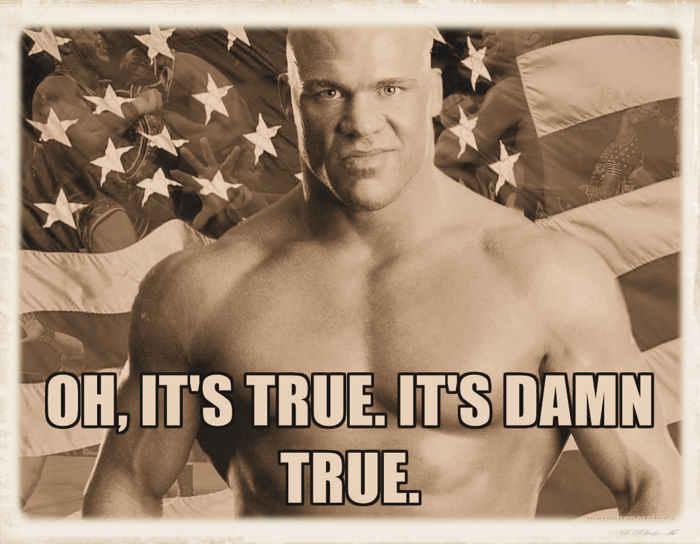 Kurt Angle its true meme graphic