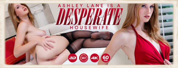 Ashley Lane Is A Desperate Housewife VR porn graphic for Lethal Hardcore release