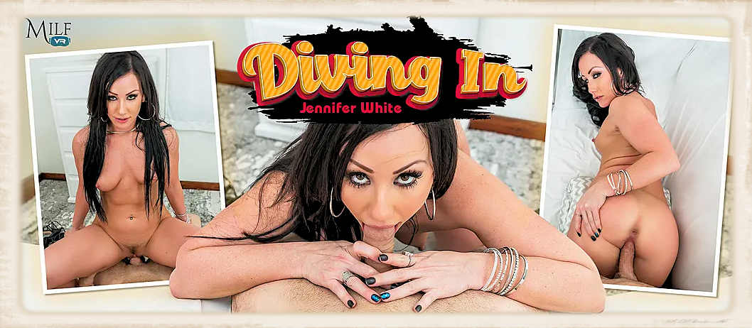 Ms. Jennifer White is diving in for MilfVR