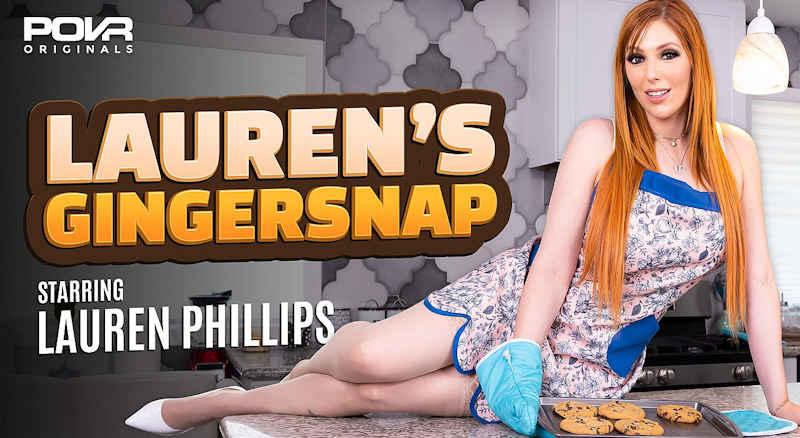 Laurens Gingersnap starring Lauren Phillips for POVR Originals