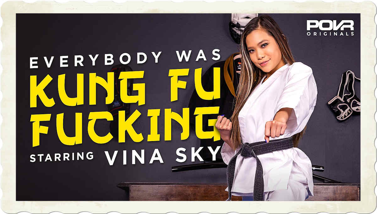 Vina Sky Kung Fu Fucking POVR VR porn scene