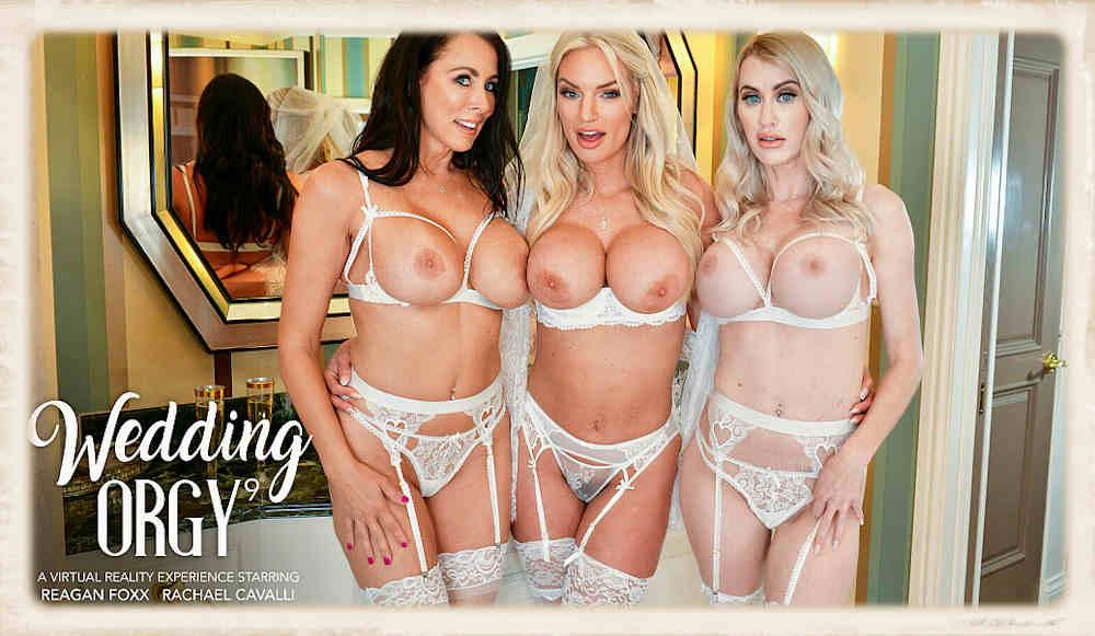 Wedding Orgy 9 for Naughty America VR starring Rachael Cavalli, Katie Monroe and Reagan Foxx