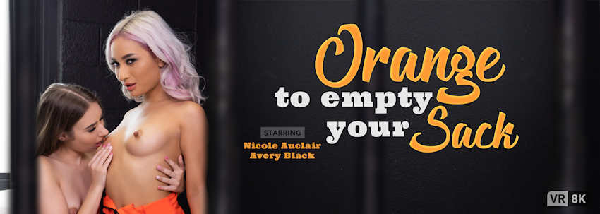 Orange to Empty Your Sack prodcuced by VR Bangers and starring Nicole Auclair and Avery Black